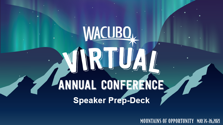 WACUBO 2021 Virtual Annual Conference Presentation Prep Deck